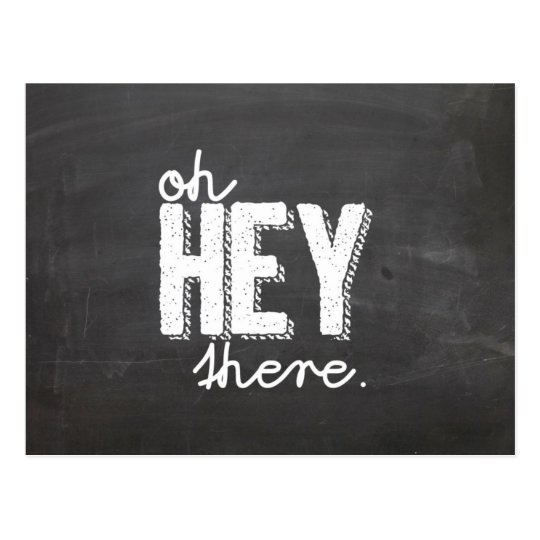 hey there chalkboard postcard