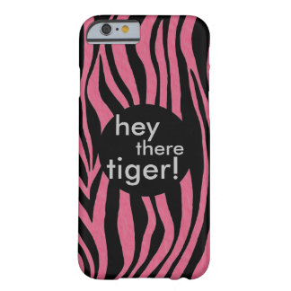 """""""Hey there, tiger"""" Barely There iPhone 6 Case"""
