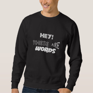 HEY! THESE ARE WORDS Basic Sweatshirt