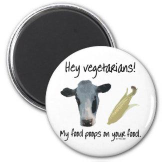 Hey Vegetarians! 6 Cm Round Magnet