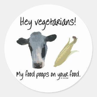 Hey Vegetarians! Round Sticker