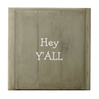 Hey YALL Rustic Wood Small Square Tile