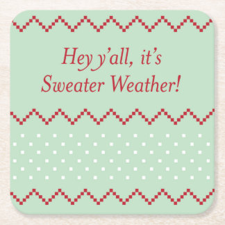 Hey Y'all Sweater Weather Coaster