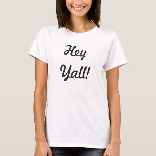 Hey Yall! T-Shirt