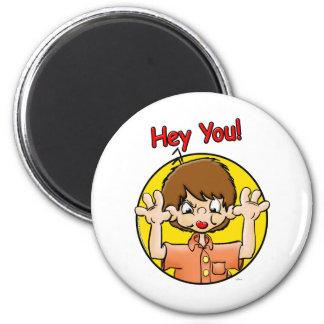 Hey You! 6 Cm Round Magnet