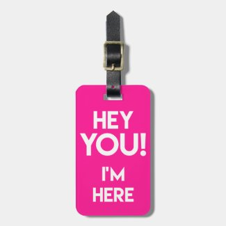 Hey You! Funny Neon Pink Bag Attention Luggage Tag