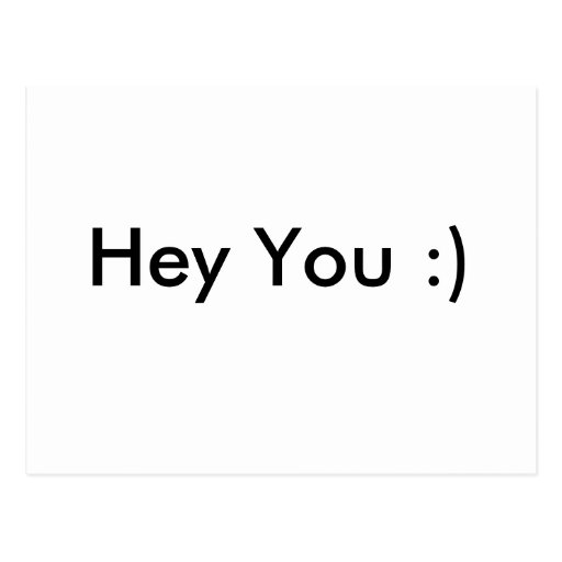 Hey You :) Post Card