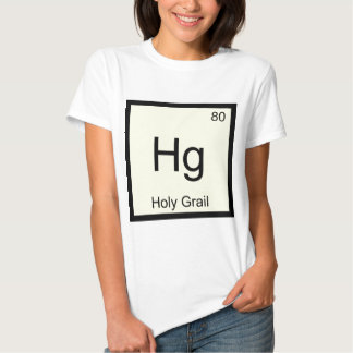 Hg - Holy Grail Chemistry Element Symbol Crusade T Tee Shirt