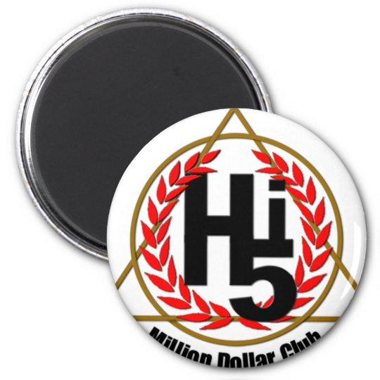 Hi 5 Million Dollar Club Magnet
