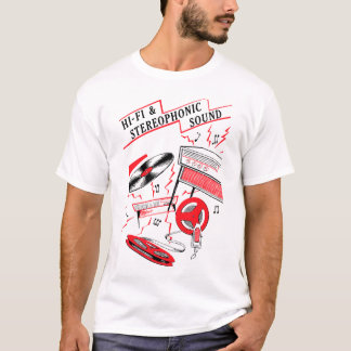 Hi-Fi and Stereophonic Sound T-Shirt