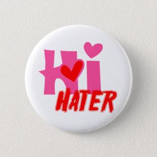 Hi Hater 6 Cm Round Badge