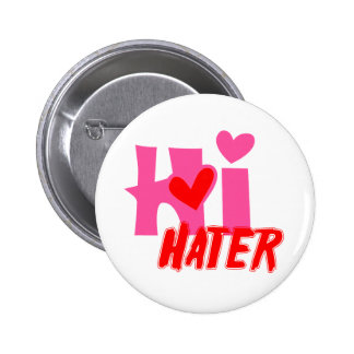 Hi Hater Pinback Buttons