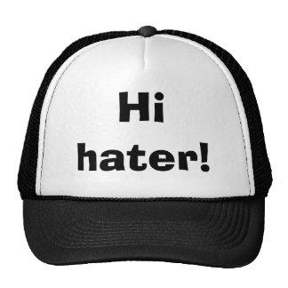 Hi hater! trucker hat