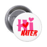 Hi Hater Pinback Button