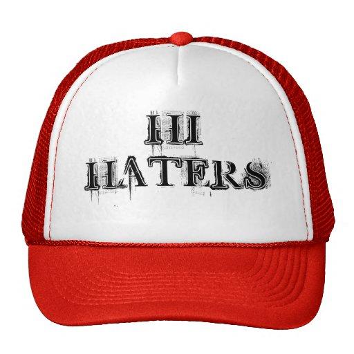 HI HATERS! TRUCKER HATS