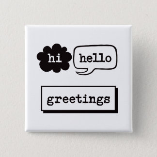Hi Hello Greetings 15 Cm Square Badge
