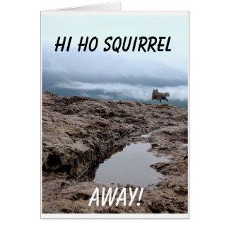 Hi Ho Squirrel, Away! Blank Greeting Card