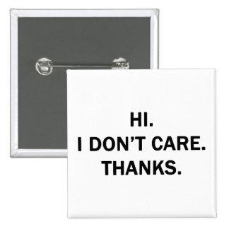 Hi. I Don't Care. Thanks. 15 Cm Square Badge