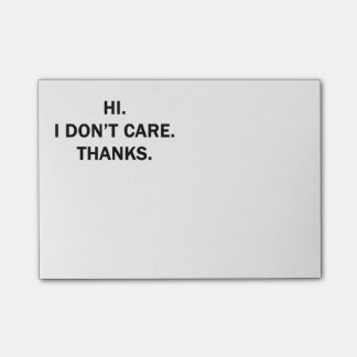 Hi. I Don't Care. Thanks. Post-it® Notes