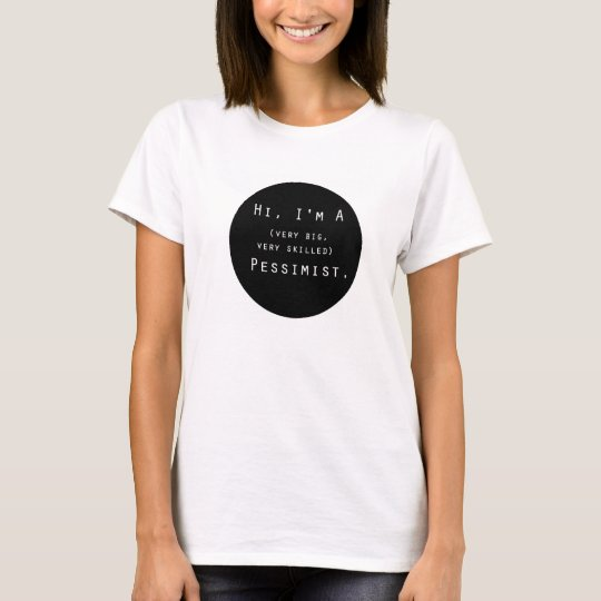 Hi, I'm A Pessimist Shirt