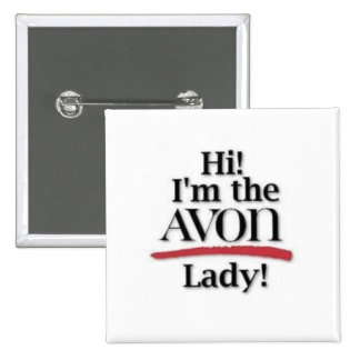 """Hi! I'm the AVON Lady!"" Button"