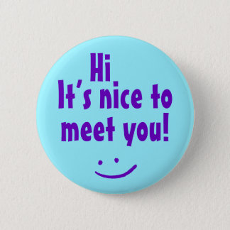 """Hi"" ""It's nice to meet you!"" Button"