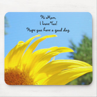 Hi Mom I Love You! mousepads Have Good Day