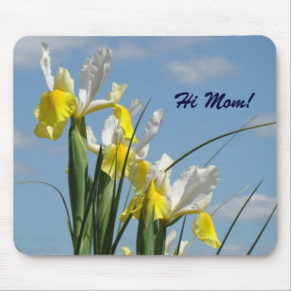 Hi Mom mousepad Yellow White Iris Flowers