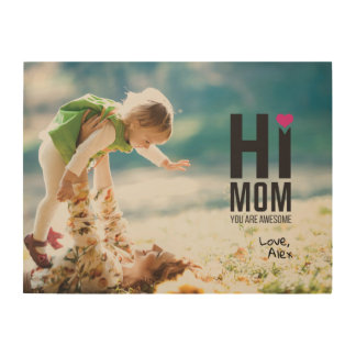 Hi Mom. You are Awesome. Mother's Day Gift. Wood Print