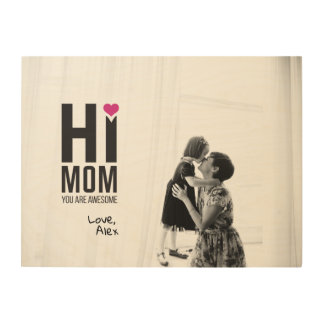 Hi Mom. You are Awesome. Mother's Day Gift. Wood Wall Decor