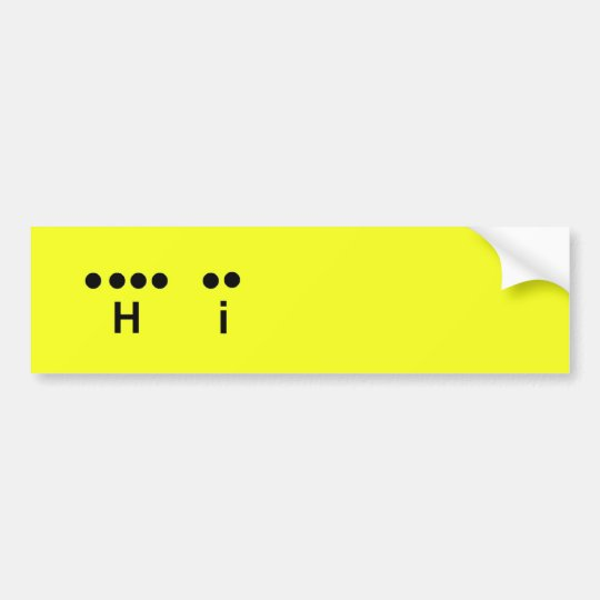 """Hi"" Morse Code Yellow Customise it Bumper Sticker"