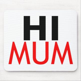 hI Mum Mouse Pad