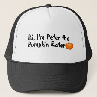 Hi Peter The Pumpkin Eater Trucker Hat