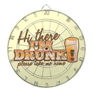 Hi there I m DRUNK please take me home The Beer S Dartboards