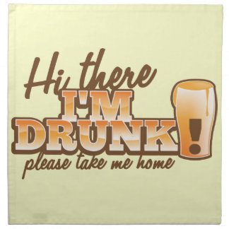 Hi there I m DRUNK please take me home The Beer S Printed Napkins