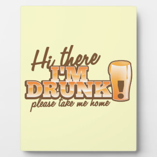 Hi there I m DRUNK please take me home The Beer S Display Plaque