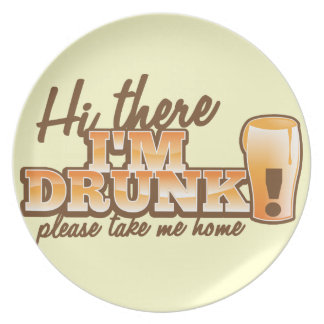 Hi there I m DRUNK please take me home The Beer S Plate