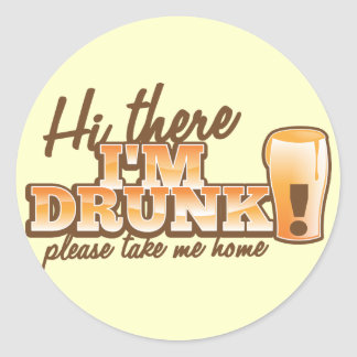 Hi there I m DRUNK please take me home The Beer S Stickers