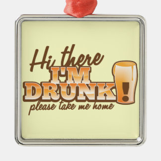 Hi there! I'm DRUNK please take me home The Beer S Christmas Ornaments