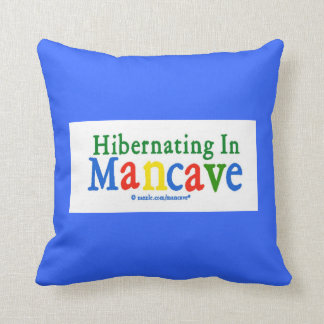 Hibernating in Mancave Pillow Cushion