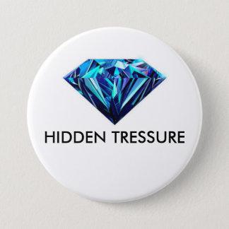 HIDDEN TRESSURE 7.5 CM ROUND BADGE