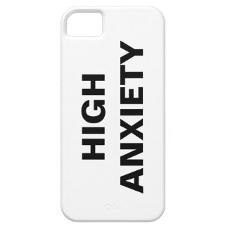 HIGH ANXIETY iPhone 5 CASES