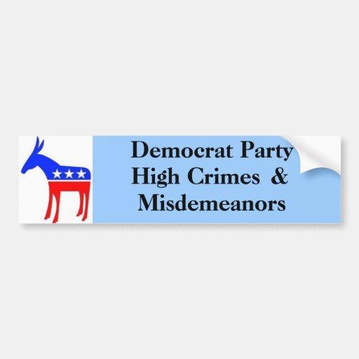 High Crimes , &, Misdemeanors, Democrat Party Bumper Stickers
