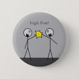 high five! 6 cm round badge