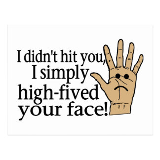 High Fived Your Face Postcard
