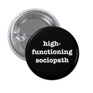 """HIGH-FUNCTIONING SOCIOPATH"" 1.25-inch 3 Cm Round Badge"