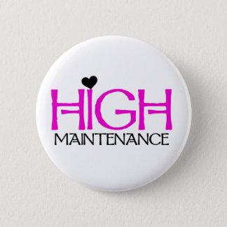 High Maintenance 6 Cm Round Badge