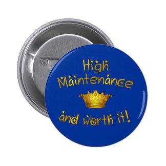 High Maintenance And Worth it! 6 Cm Round Badge