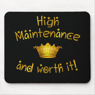 High Maintenance And Worth it Mousepad