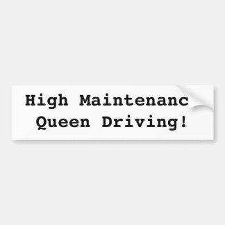 High Maintenance Queen (Bumper Sticker) Bumper Sticker